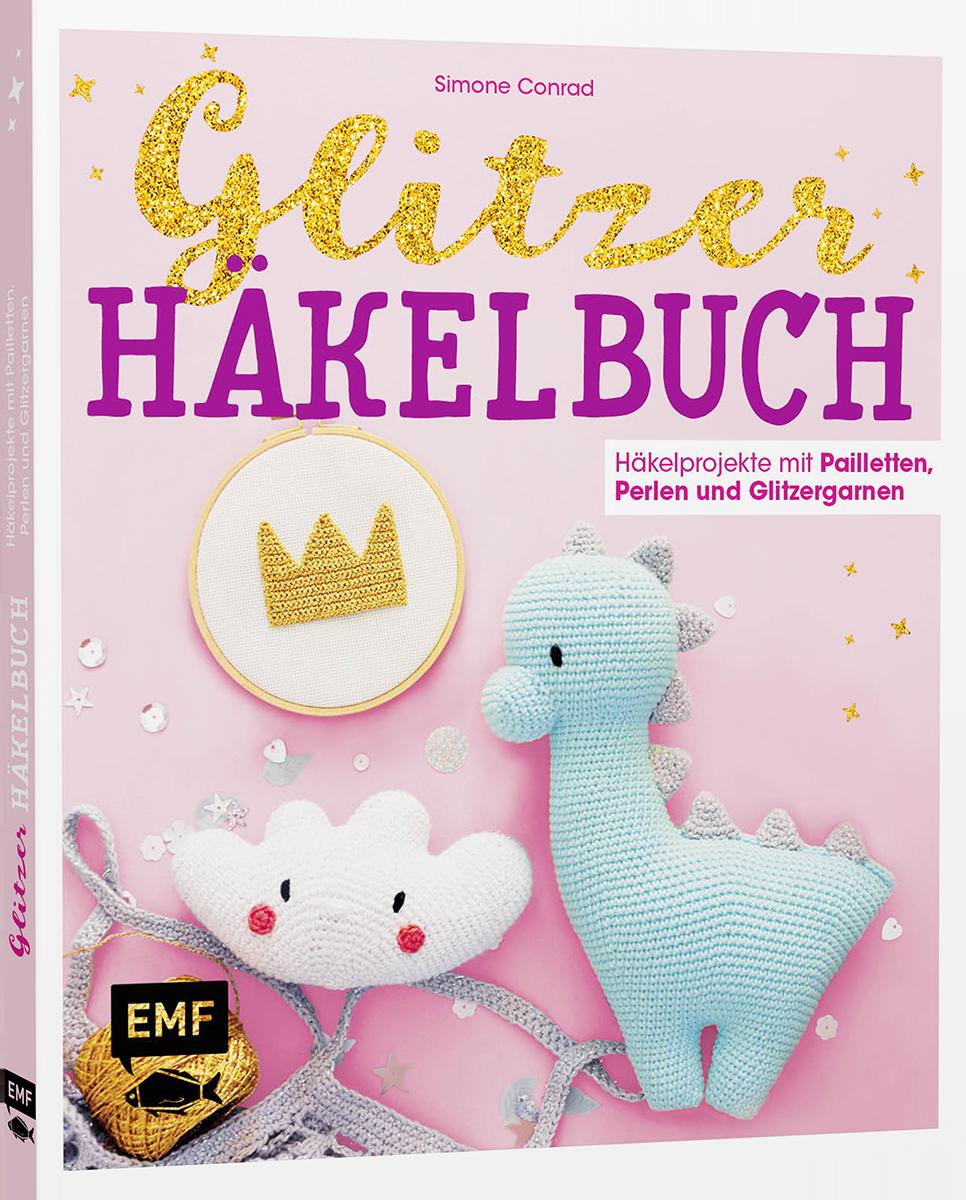 Das Glitzerhäkelbuch - Simone Conrad - EMF Verlag