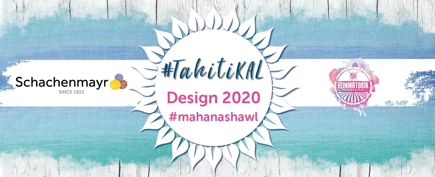 Tahiti KnitAlong 2020 Mahana Shawl mit Frau Feinmotorik