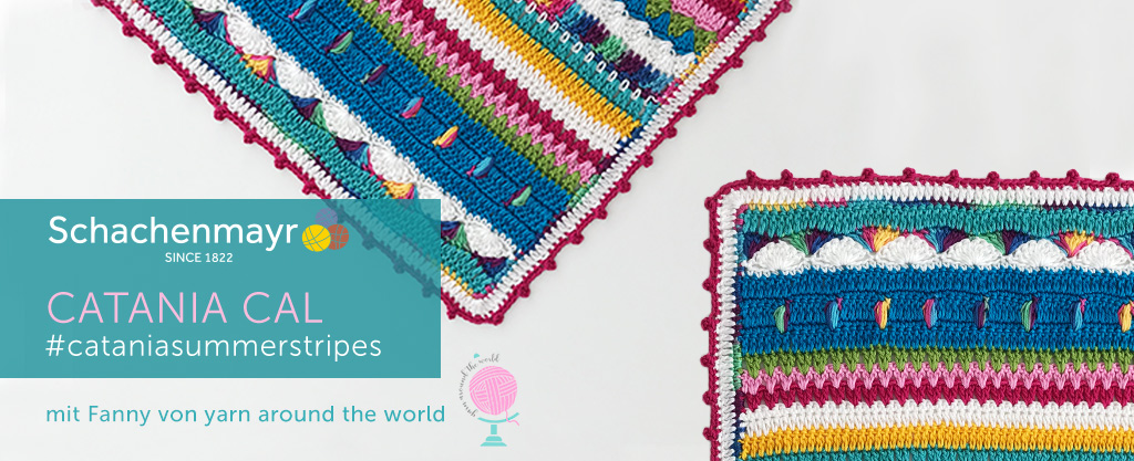 CataniaCal Crochet Along 2020  #cataniasummerstripes mit Yarn around the world